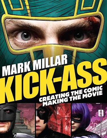Kick-Ass Creating Comic Making Movie